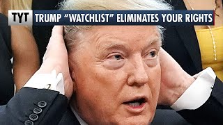 Trump's SECRET Watchlist For Spying On Americans