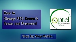 how to change ptcl router s name ssid wifi password complete step by step instructions