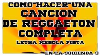 Como Hacer Una Cancion De Reggaeton Completa #EnLaJodienda3