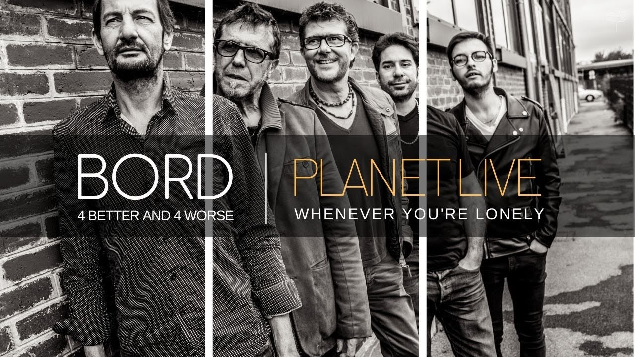 BORD at Planet Live | Whenever you're lonely