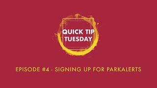 Quick Tip Tuesday #4 - Park Alerts
