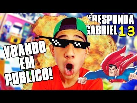#RESPONDAGABRIEL13 VOANDO EM LUGARES PÚBLICOS!!