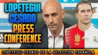 RUBIALES Rueda de prensa LOPETEGUI DESTITUIDO de entrenador de la SELECCION ESPAÑOLA