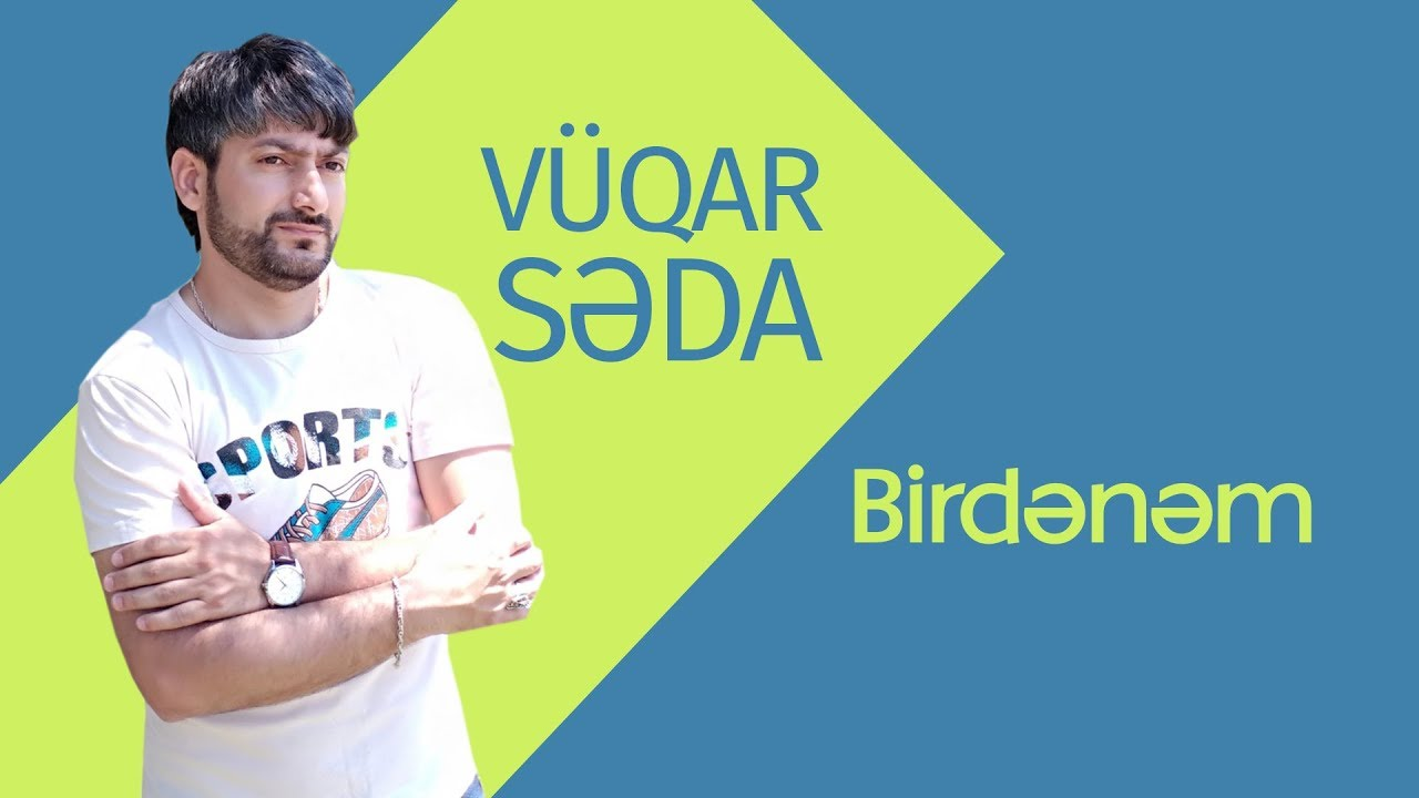 Vuqar Seda - Birdənəm