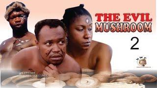 The Evil Mushroom 2   - 2015 Latest Nigerian Nollywood  Movie