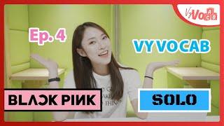 VyVocab Ep 4 | SOLO - Jennie | Học Tiếng Anh Cùng Khánh Vy
