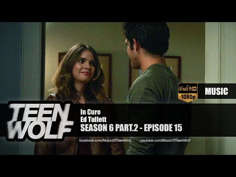 Ed Tullett - In Cure | Teen Wolf 6x15 Music [HD] music
