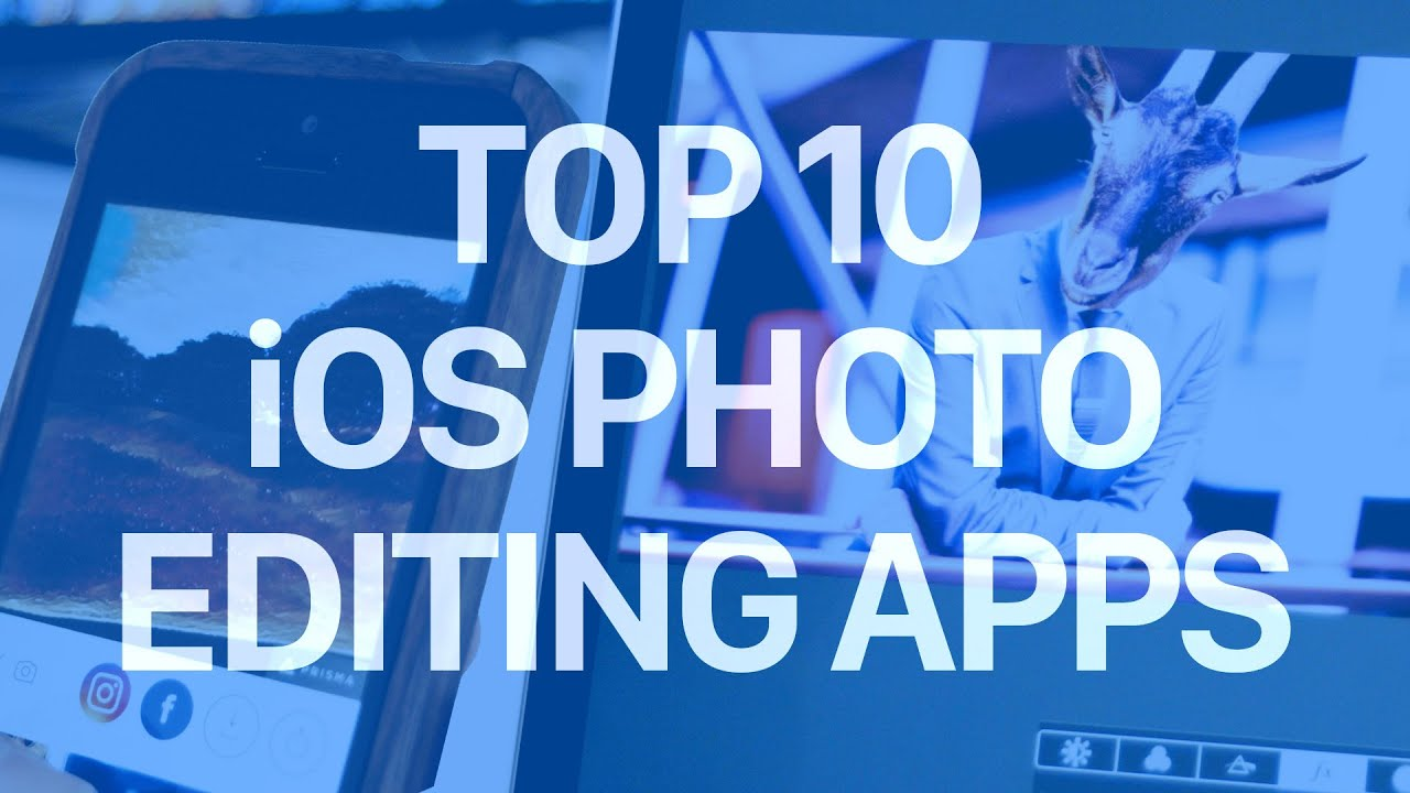 10 awesome iOS photo editing apps you need to try