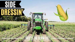 Why Farmer's Side Dress Their Corn | This'll Do Farm Vlog 037
