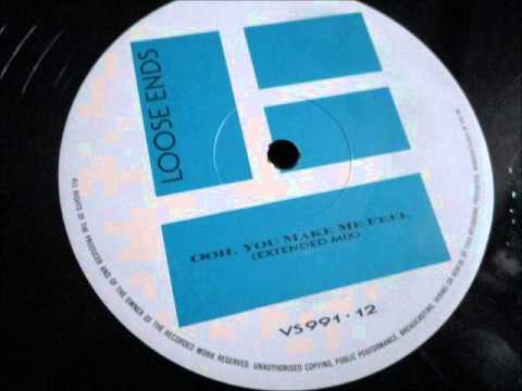 Loose Ends - Ooh, you make me feel. 1987 (remix)
