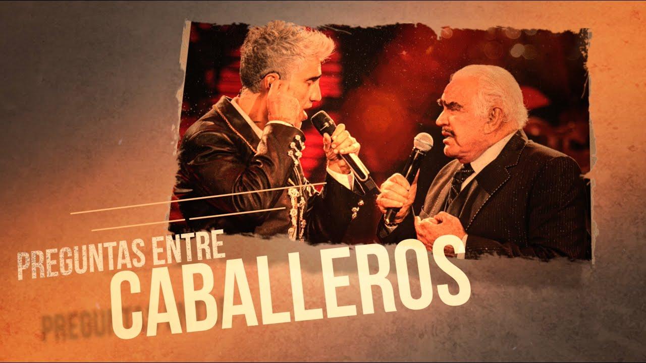 Preguntas Entre Caballeros - Vicente Fernández y Alejandro Fernández