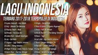 20 LAGU POP TERBARU 2017-2018 INDONESIA TERPOPULER Saat ini