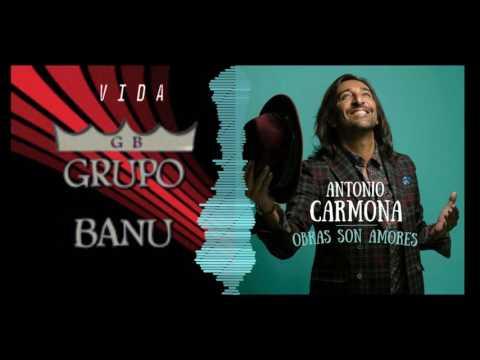 Antonio Carmona - vida - obras son amores | grupo banu