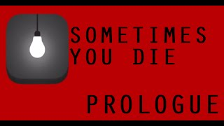 Sometimes You Die - Update 1.2 Prologue | iOS GAME UPDATE