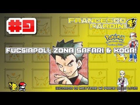 Pokèmon Giallo LIVE #9 : Fucsiapoli: Zona Safari e Koga!