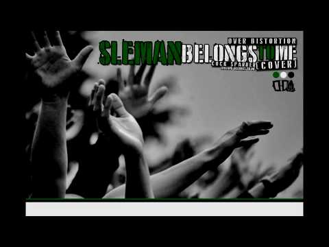 Over Distortion - Sleman Belongs To Me (Cover)