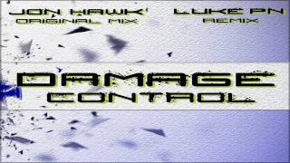 Jon Hawk - Damage Control ( Luke PN  remix )  ! PREVIEW !