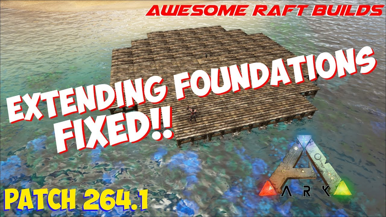 Extending Foundations FIXED!! | Awesome Raft Builds | ARK: Survival Evolved