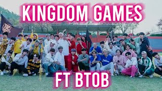 Kingdom games ft BTOB