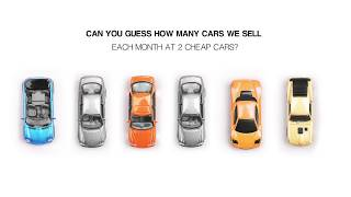 Can you guess how many cars we sell each month at 2 Cheap Cars?