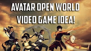 Avatar: The Last Airbender/Legend of Korra OPEN WORLD VIDEO GAME IDEA!