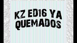 KZ ED16 YA QUEMADOS