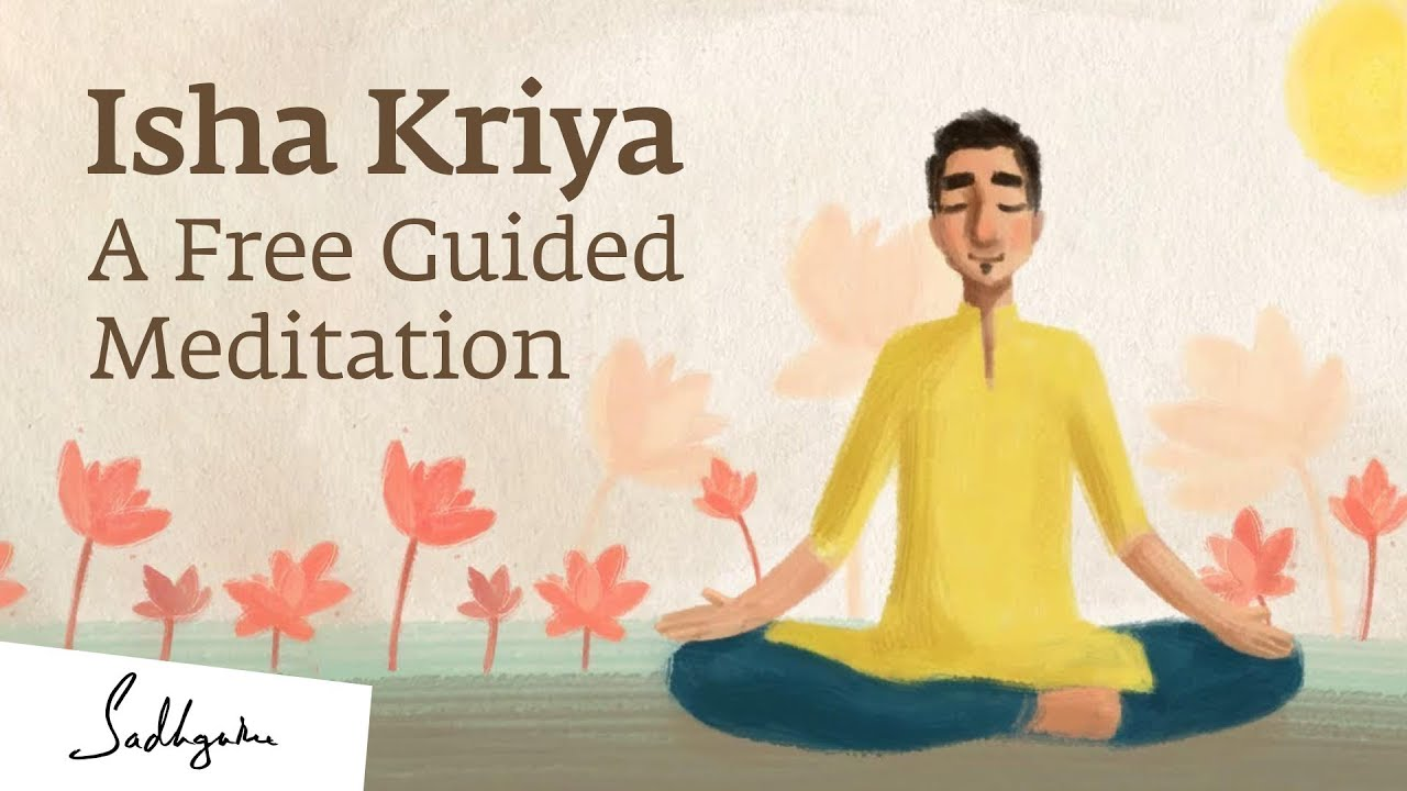 Isha Kriya: A Free Guided Meditation - Sadhguru