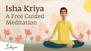 Isha Kriya: Guided Meditation by Sadhguru | 12-min #MeditateWithSadhguru