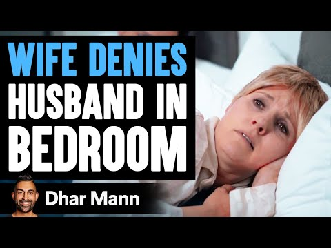 Wife Denies Husband in Bed, How He Reacts Is So Sad   Dhar Mann