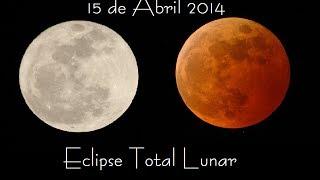 Eclipse Total Lunar 15 Abril 2014 todo lo que debes saber