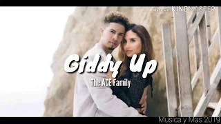 GIDDY UP - THE ACE FAMILY (LYRICS)