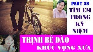 [PART 38] TÌM EM TRONG KỸ NIỆM - NSƯT THANH TUẤN