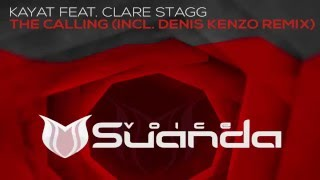 Kayat feat. Clare Stagg - The Calling (Denis Kenzo Intro Mix)