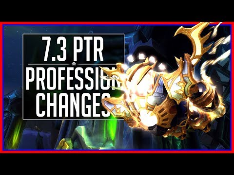 The 5 Profession Changes You Need to Know - Patch 7.3 PTR