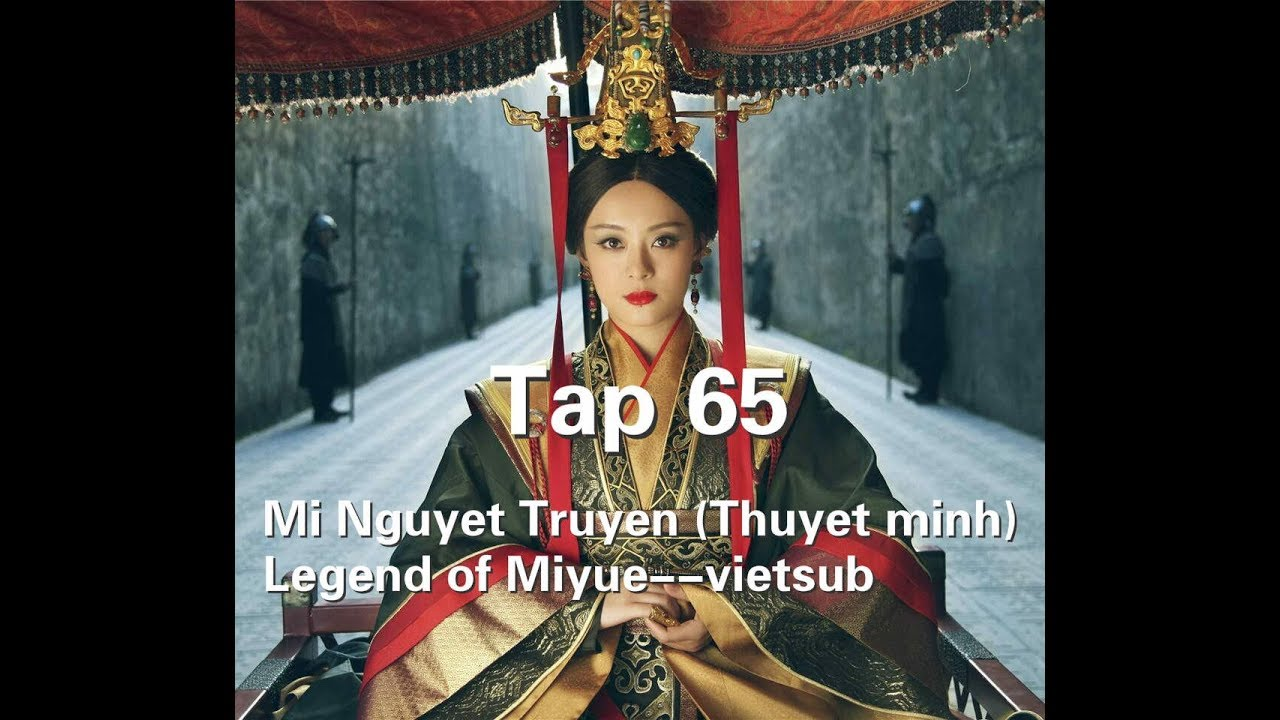 Mới Nhất Mị Nguyệt Truyện (Thuyết minh) Tập 65--Legend of Miyue--vietsub