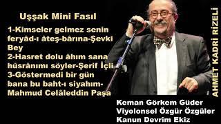 Uşşak Mini Fasıl-Ahmet Kadri Rizeli