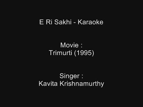 E Ri Sakhi - Karaoke - Trimurti (1995) - Kavita Krishnamurthy