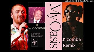 Baixar Sam Smith ft Burna Boy - My Oasis (DJ michbuze Kizomba remix 2020)