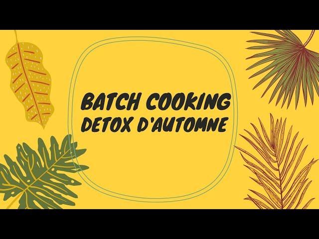 1 semaine de batch cooking detox d'automne