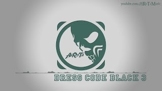Dress Code Black 3 by Niklas Ahlström - [Electro Music]