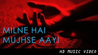 Repeat youtube video Milne Hai Mujhse Aayi - Music Video Infinite Love