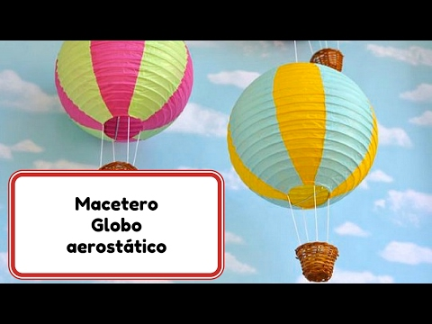 Room Decor Ideas #5 Globo aerostatico macetero Videos De Viajes