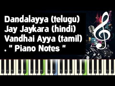 Bahubali 2, Jay Jaykara, Dandalayya, Vandhai Ayya, Piano Notes, Midi, Karaoke.
