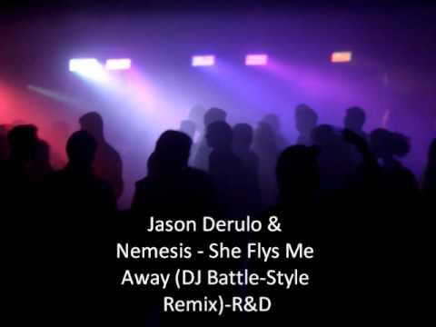 Jason Derulo & Nemesis - She Flys Me Away (DJ Battle-Style Remix)