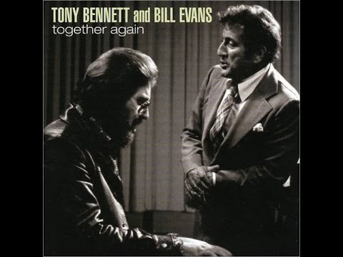 Tony Bennett and Bill Evans - A Child Is Born
