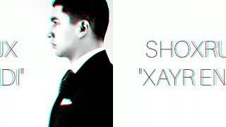 SHOXRUX - XAYR ENDI (official music version)