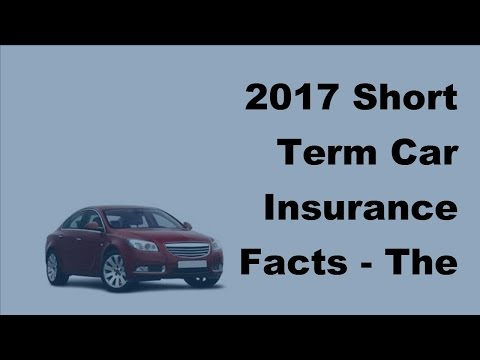 2017 Short Term Car Insurance Facts | The Numerous Advantages of Short Term Car Insurance