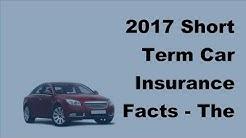 2017 Short Term Car Insurance Facts   The Numerous Advantages of Short Term Car Insurance