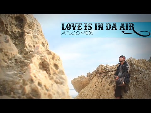 Argon Xsouljah - Love Is In Da Air (Official video)