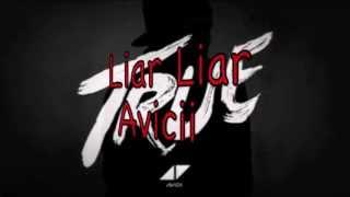 Repeat youtube video Liar Liar-Avicii-Lyrics